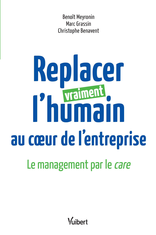 Vignette document Replacer vraiment l'humain au coeur de l'entreprise. Le management par le care