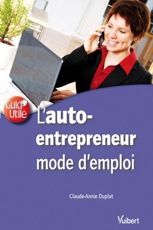 L 39 auto entrepreneur mode d 39 emploi vuibert for Auteur auto entrepreneur