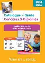 Catalogue / Guide Concours et Diplômes : Métiers du Social et du Médico-social - 2016-2017