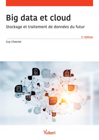 """Résultat de recherche d'images pour """"Big data et cloud : Stockage et traitement de données du futur / Guy Chesnot.  - Paris : La Librairie Vuibert, 2017."""""""